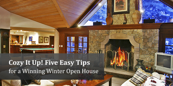 Cozy It Up! Five Easy Tips for a Winning Winter Open House