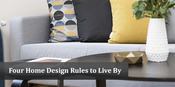 Four Home Design Rules to Live By