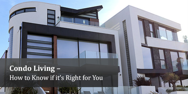 Condo Living – How to Know if it's Right for You