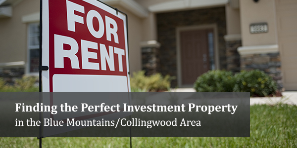 Finding the Perfect Investment Property in the Blue Mountains/Collingwood Area