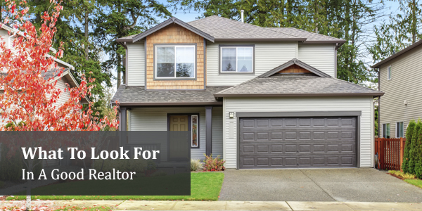 What To Look For In A Good Realtor