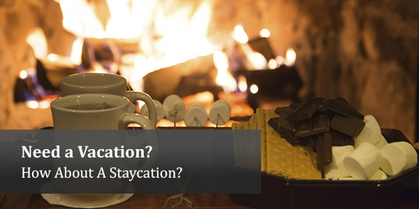Need A Vacation? How About A Staycation?
