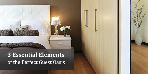 3 Essential Elements of the Perfect Guest Oasis