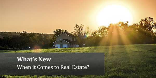 What's New When It Comes To Real Estate