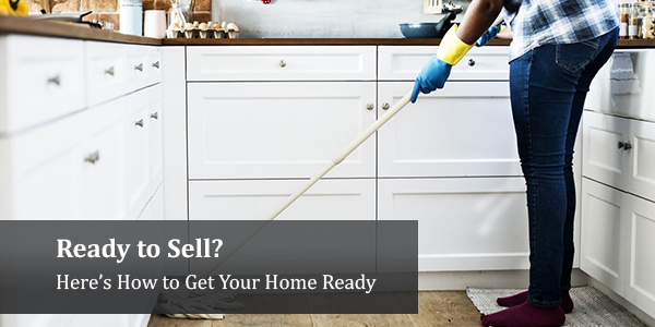 Ready to Sell? – Here's How to Get Your Home Ready