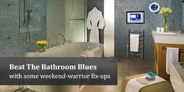 Beat The Bathroom Blues With Some Weekend-Warrior Fix-Ups