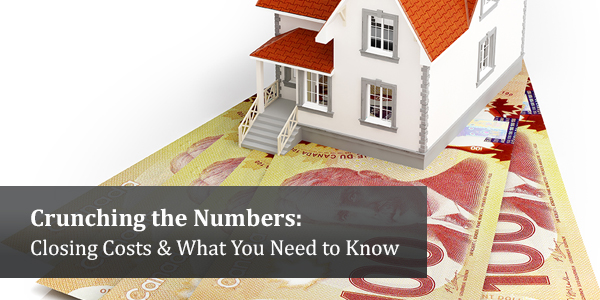 Crunching the Numbers: Closing Costs & What You Need to Know