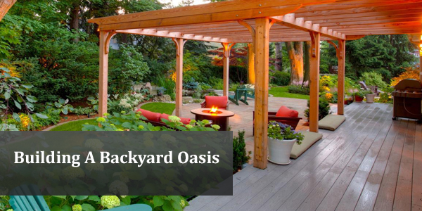 Building A Backyard Oasis