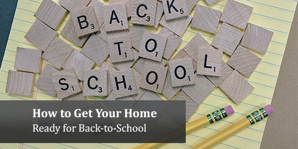 How to Get Your Home Ready for Back-to-School