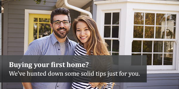 Buying your first home? We've hunted down some solid tips just for you.