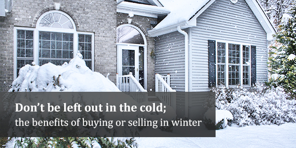 Don't Be Left Out in the Cold; The Benefits of Buying or Selling in Winter