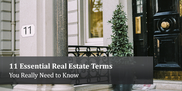 11 Essential Real Estate Terms You Really Need to Know