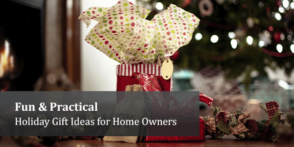 Fun & Practical Holiday Gift Ideas for Home Owners
