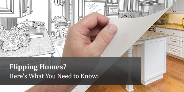 flipping homes what you need to know
