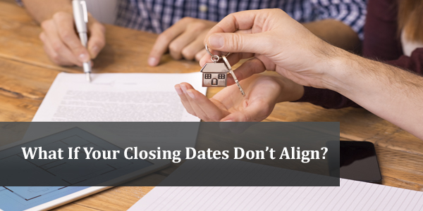 What If Your Closing Dates Don't Align?