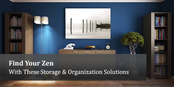 Find Your Zen With These Storage & Organization Solutions