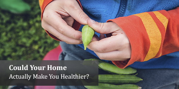Could Your Home Actually Make You Healthier?