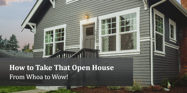 How to Take That Open House From Whoa to Wow!