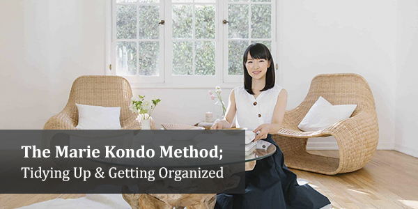 The Marie Kondo Method: Tidying Up & Getting Organized