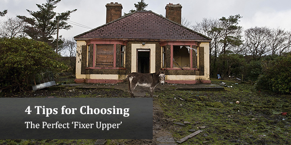 4 Tips for Choosing the Perfect 'Fixer Upper'